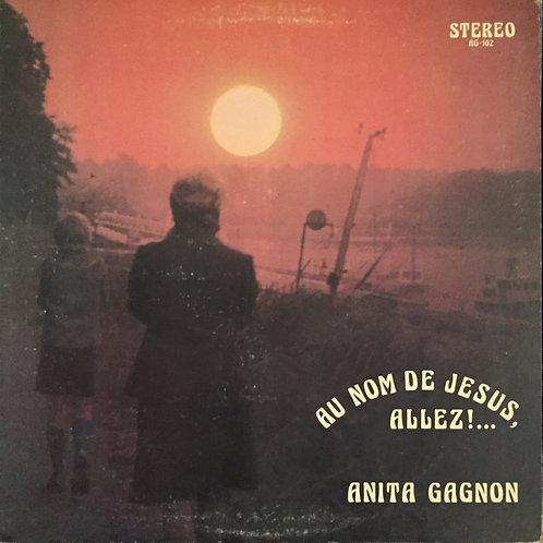 Anita Gagnon – Au Nom De Jésus, Allez!...