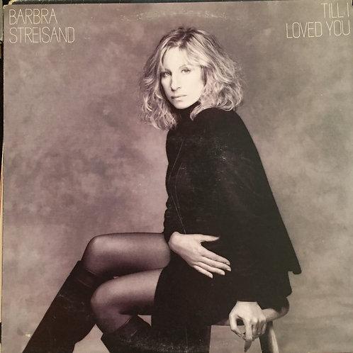 Barbra Streisand – Till I Loved You