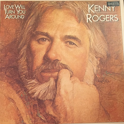 Kenny Rogers ‎– Love Will Turn You Around