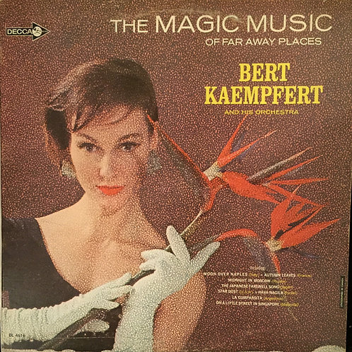Bert Kaempfert And His Orchestra ‎– The Magic Music Of Far Away Places