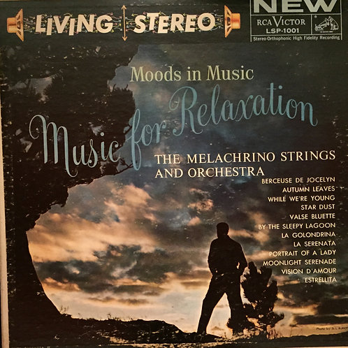 he Melachrino Strings And Orchestra – Moods In Music: Music For Relaxation