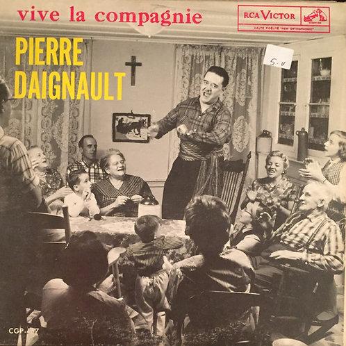 Pierre Daignault – Vive La Compagnie