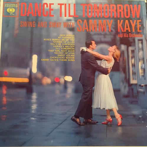 Sammy Kaye And His Orchestra – Dance Till Tomorrow