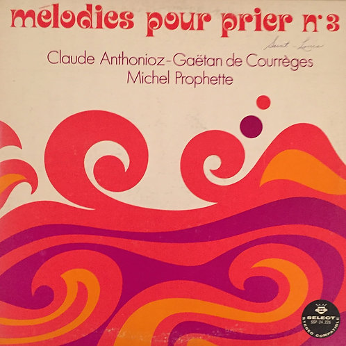 Claude Anthonioz ‎– Mélodies Pour Prier N°3