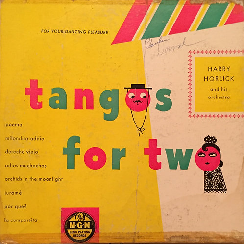 Harry Horlick And His Orchestra ‎– Tangos For Two