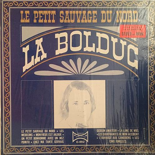 La Bolduc – Le Petit Sauvage Du Nord