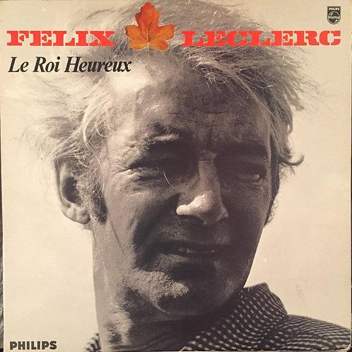 Félix Leclerc – Le Roi Heureux