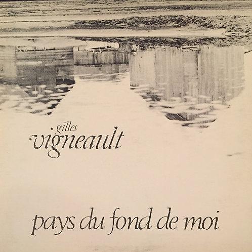 Gilles Vigneault – Pays Du Fond De Moi