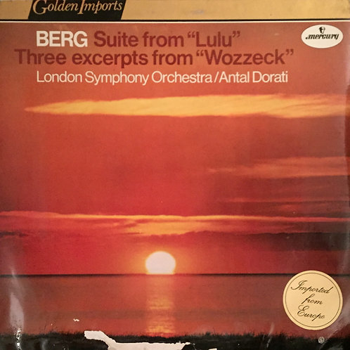 """Berg, London SO, Antal Dorati – Suite From """"Lulu"""", Three Excerpts From """"Wozzeck"""