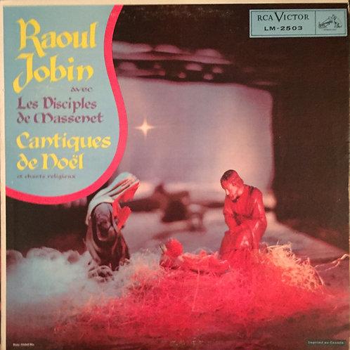 Raoul Jobin , Avec Les Disciples De Massenet – Cantiques De Noël Et Chants Rel