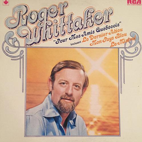 Roger Whittaker – Pour Mes Amis Québécois