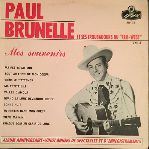 Paul Brunelle Et Ses Troubadours Du Far-West – Mes Souvenirs Vol. 3
