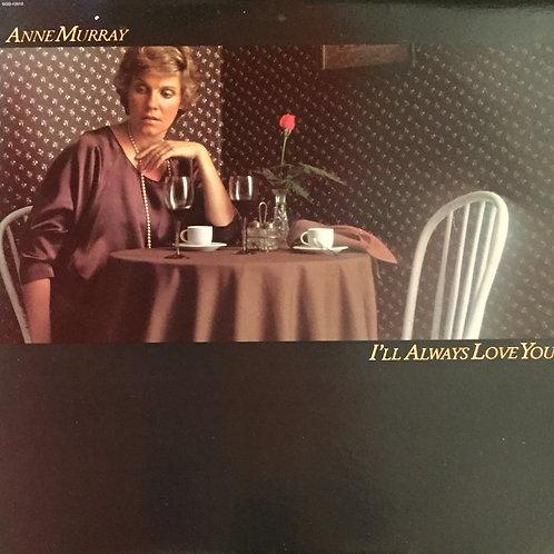 Anne Murray – I'll Always Love You