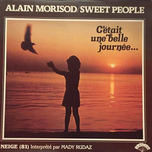 Alain Morisod, Sweet People – C'était Une Belle Journée