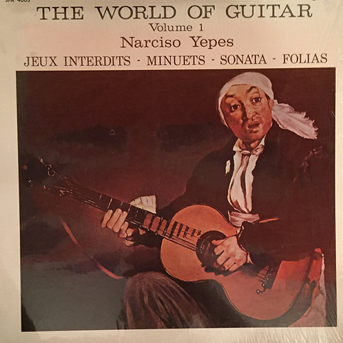 Narciso Yepes – The World Of Guitar Volume 1