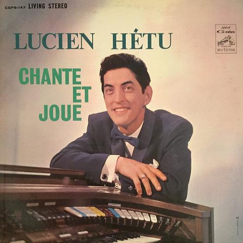 Lucien Hétu – Chante Et Joue