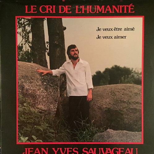 Jean-Yves Sauvageau – Le Cri De L'Humanité