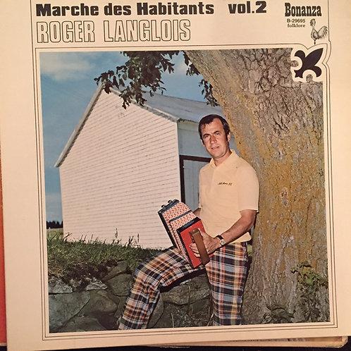 Roger Langlois – Marche Des Habitants Vol. 2