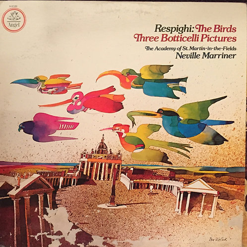 Respighi - Acadamy Of St. Martin-in-the-Fields, Neville Marriner – The Bird