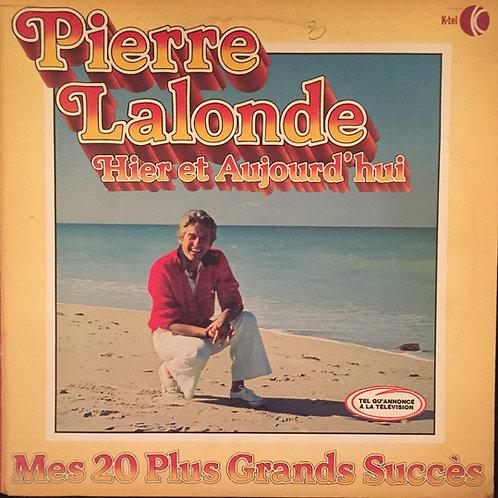 Pierre Lalonde – Hier et Aujourd'hui:Mes 20 Plus Grands Succès