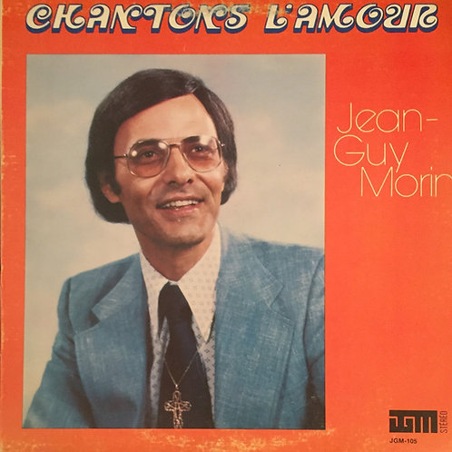 Jean-Guy Morin – Chantons L'Amour