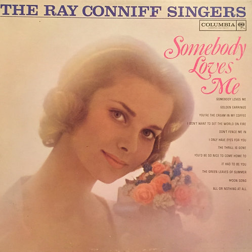 The Ray Conniff Singers ‎– Somebody Loves Me