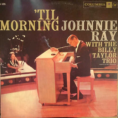 Johnnie Ray With The Billy Taylor Trio – 'Til Morning