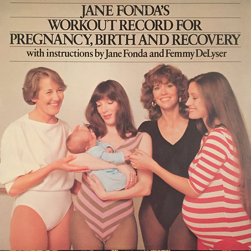 Jane Fonda ‎– Jane Fonda's Workout Record For Pregnancy, Birth And Recovery