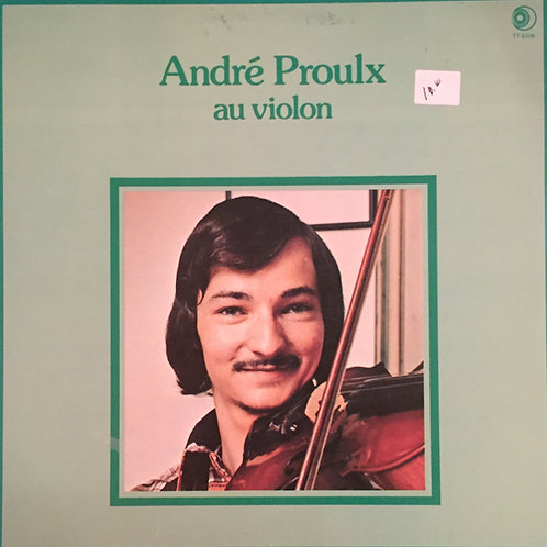 André Proulx – André Proulx Au Violon