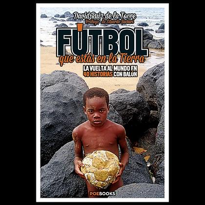 Fútbol que estás en la Tierra