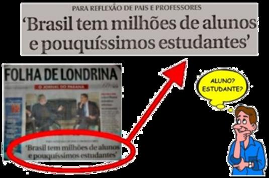 Brasil tem milhões de alunos e pouquíssimos estudantes
