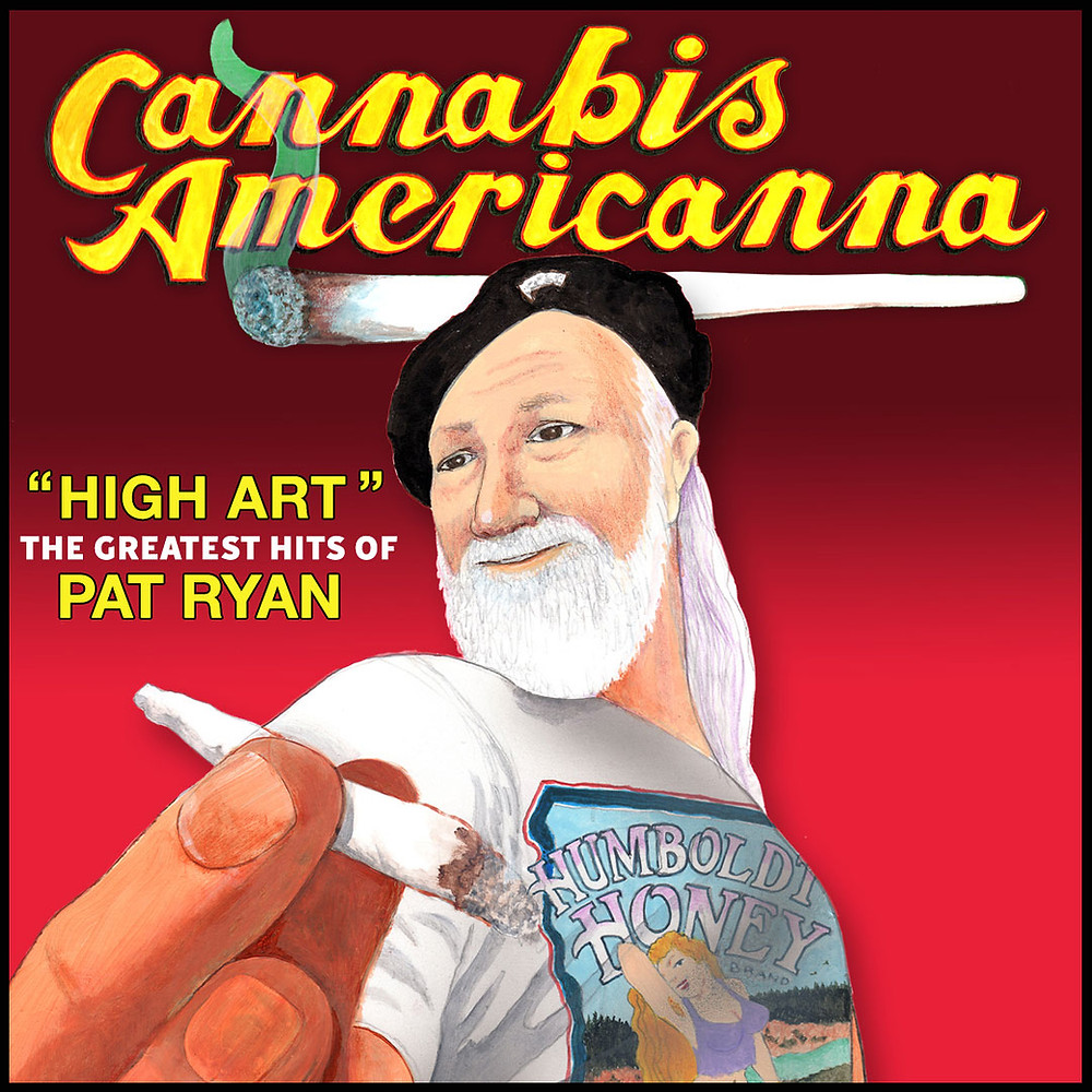 Cannabis Americanna: The Greatest Hits of Pat Ryan