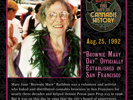 """August 25, 1992 - """"Brownie Mary Day"""" is Officially Established in San Francisco"""