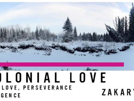 Decolonial Love: a poem of love, perseverance and resurgence | by Zakary Myers