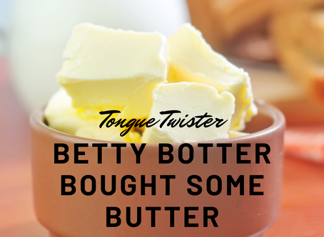 Скороговорка: Betty Botter bought some butter
