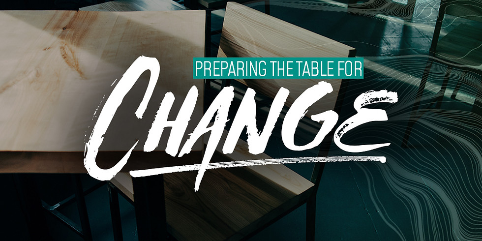 Preparing The Table For Change