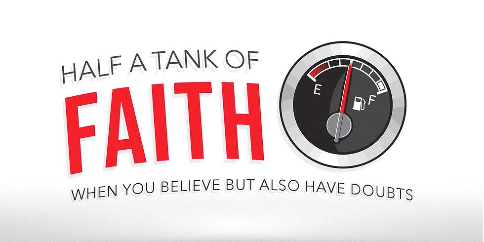 Half A Tank Of Faith