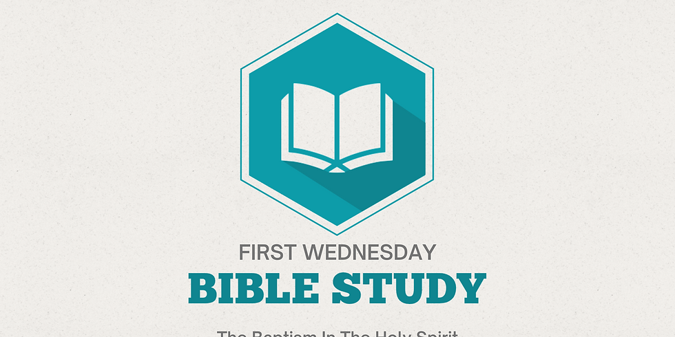 1st Wednesday Bible Study (The Baptism In The Holy Spirit)