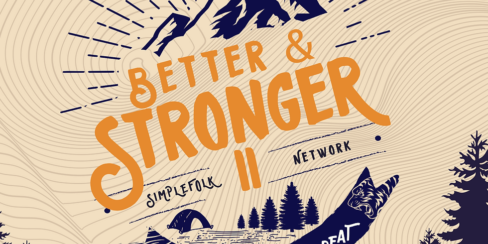 BETTER AND STRONGER - One Day Men's Retreat
