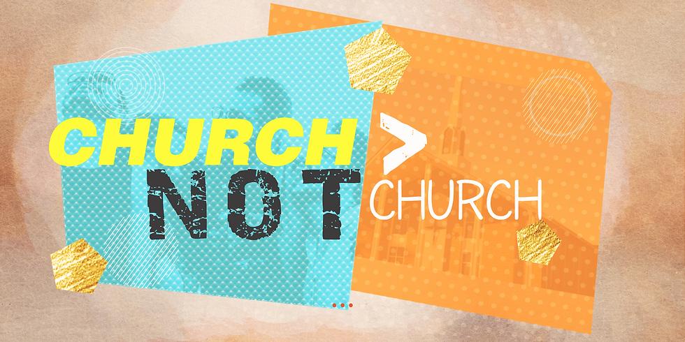 CHURCH, Not Church