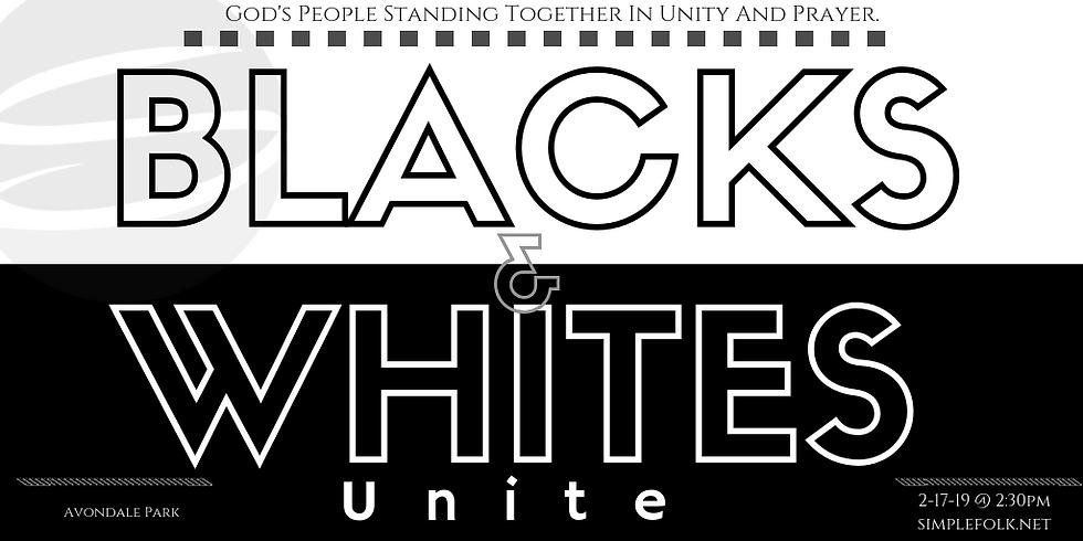 Blacks And Whites Unite