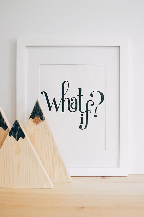 What If - Print