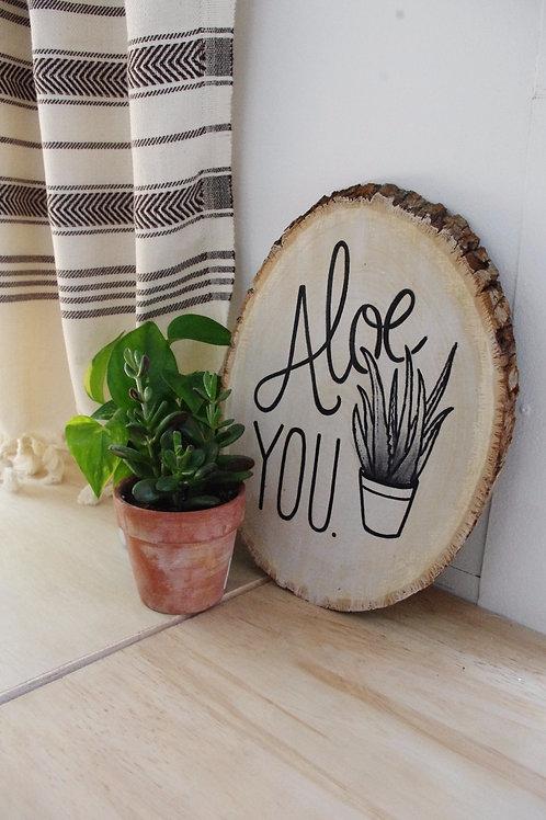 Aloe You Wood Round