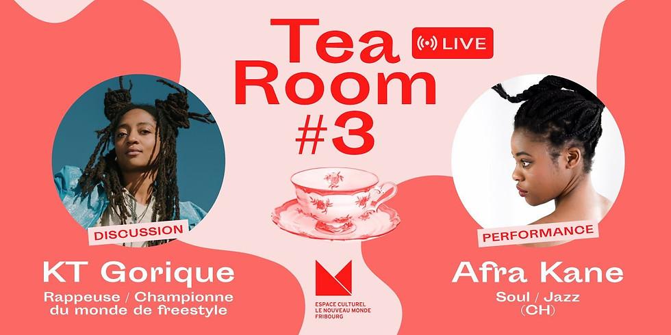 TEA ROOM #3: KT GORIQUE / AFRA KANE