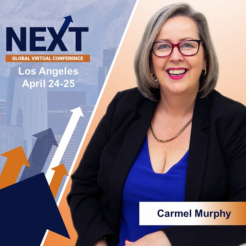 NEXT Global Virtual Conference™  with Carmel Murphy
