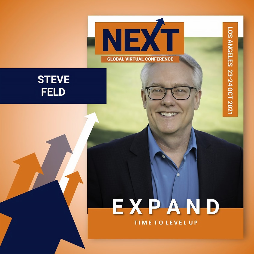 NEXT Global Virtual Conference™   - EXPAND LA Featured Speaker Steve Feld