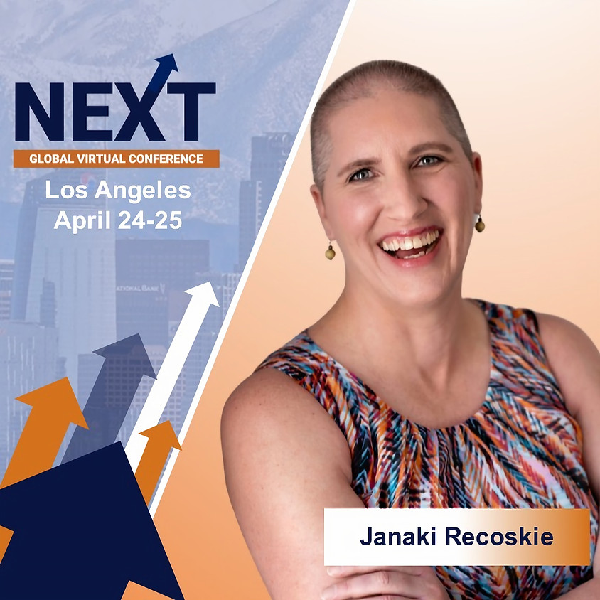 NEXT Global Virtual Conference™  with Janaki Recoskie