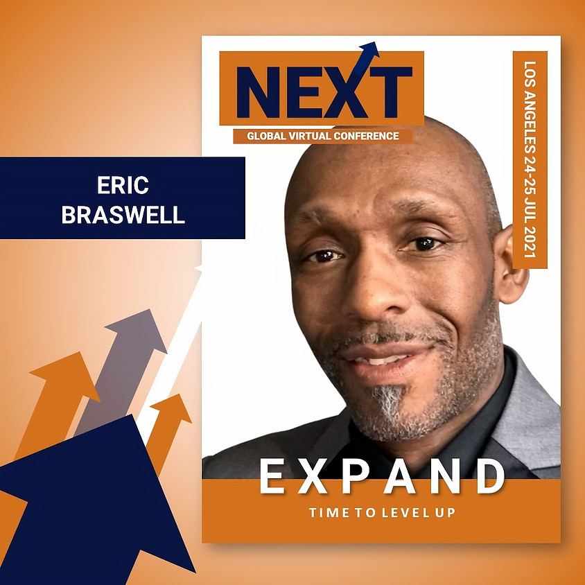 NEXT Global Virtual Conference™   - EXPAND LA with Eric Braswell