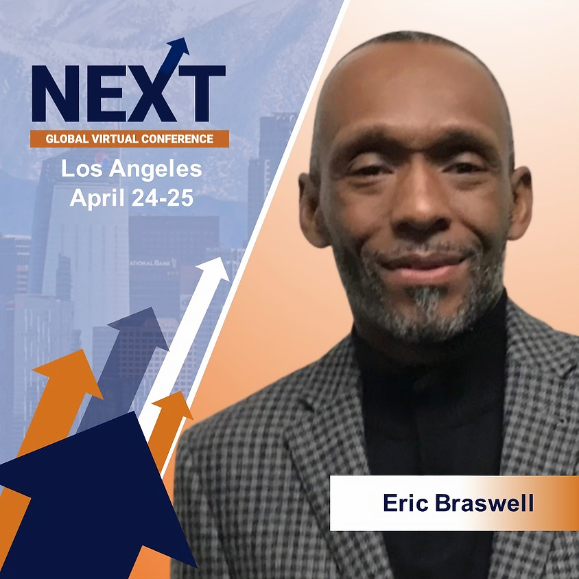 NEXT Global Virtual Conference™  with Eric Braswell