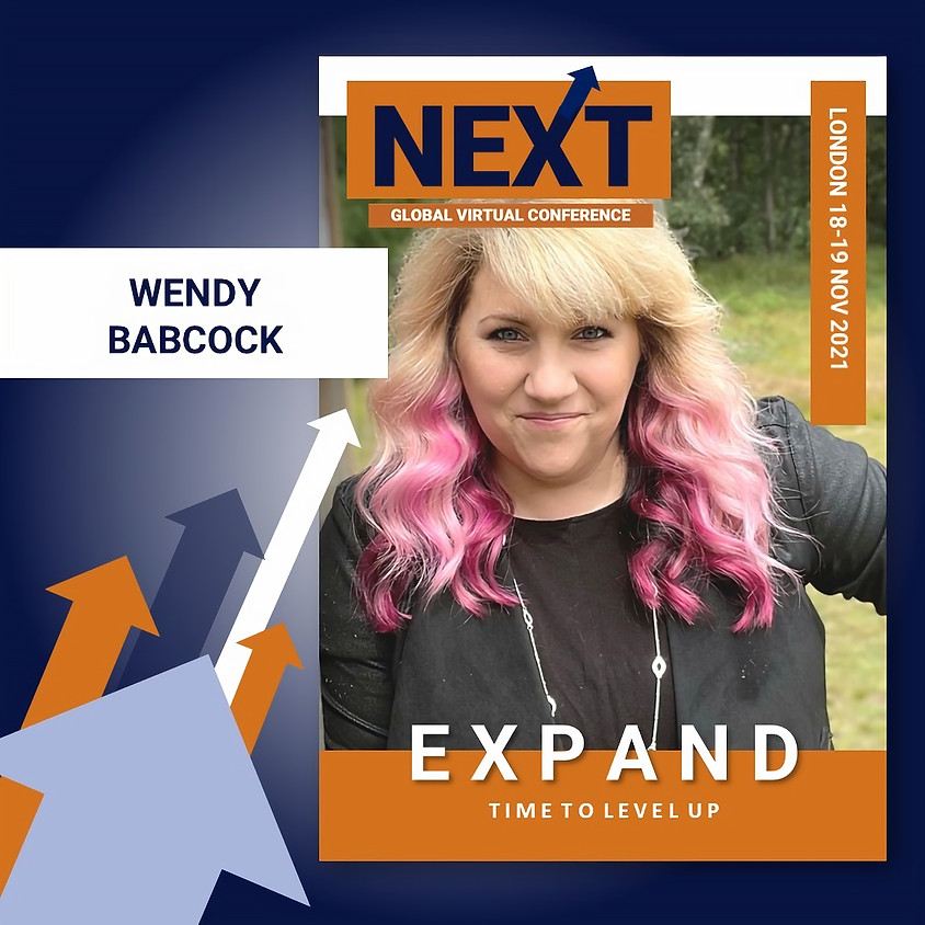 NEXT Global Virtual Conference™   - EXPAND LONDON Featured Speaker - Wendy Babcock